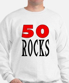 50 ROCKS Sweatshirt