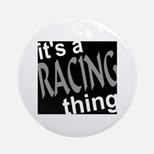 Racing Thing Ornament (Round)
