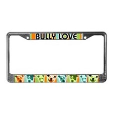 """BULLY LOVE"" License Plate Frame"