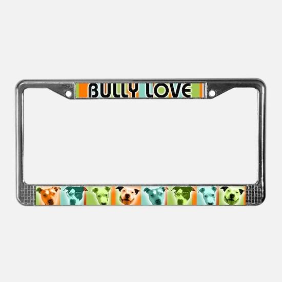 """""""BULLY LOVE"""" License Plate Frame"""