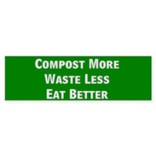 Compost More Bumper Bumper Stickers