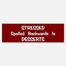 Stressed/Desserts Bumper Bumper Bumper Sticker
