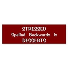 Stressed/Desserts Bumper Bumper Sticker