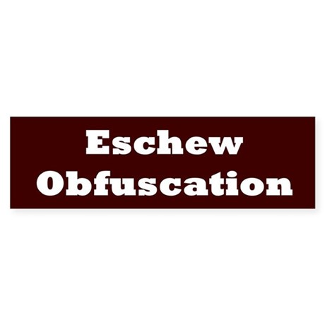 Eschew Obfuscation Bumper Bumper Sticker by impossibilitees