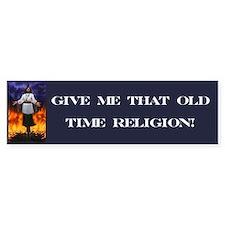 Old Time Religion Bumper Bumper Sticker