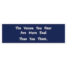 The Voices You Hear Bumper Bumper Sticker