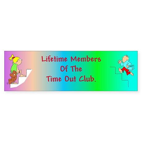 Time Out Club (plural) Bumper Sticker