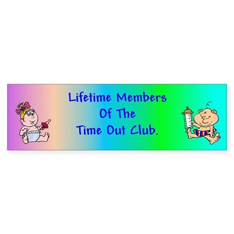 Time Out Club (plural) Bumper Sticker