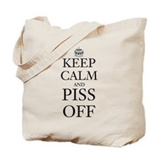 Keep Calm and Piss Off Tote Bag