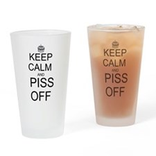 Keep Calm and Piss Off Drinking Glass