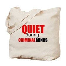 Quiet During Criminal Minds Tote Bag