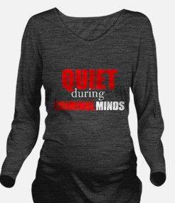 Quiet During Criminal Minds Long Sleeve Maternity