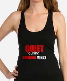 Quiet During Criminal Minds Racerback Tank Top