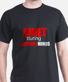 Quiet During Criminal Minds T-Shirt