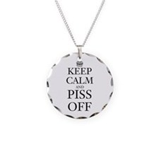 Keep Calm and Piss Off Necklace