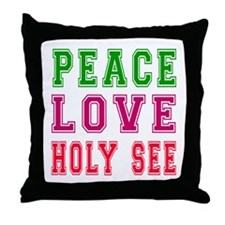 Peace Love Holy See Throw Pillow
