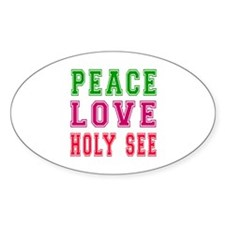 Peace Love Holy See Decal