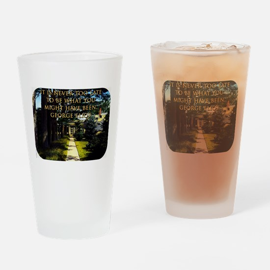 It Is Never Too Late - George Eliot Drinking Glass