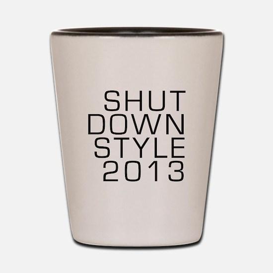 SHUTDOWN STYLE 2013 Shot Glass