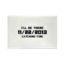 I'll be there- Catching Fire Rectangle Magnet