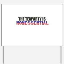 The Teaparty is Nonessential Shutdown Yard Sign