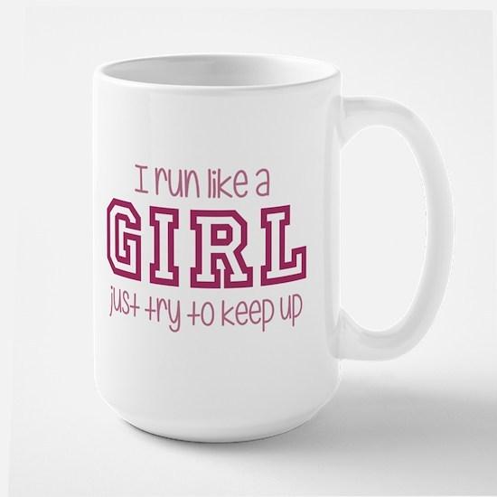 I Run Like a Girl Just Try to Keep Up Mugs