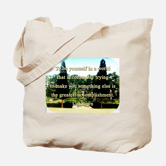 To Be Yourself In A World - Unknown Tote Bag