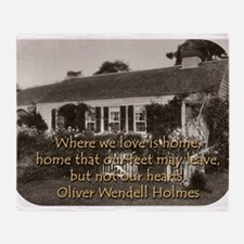 Where We Love Is Home - O W Holmes Throw Blanket