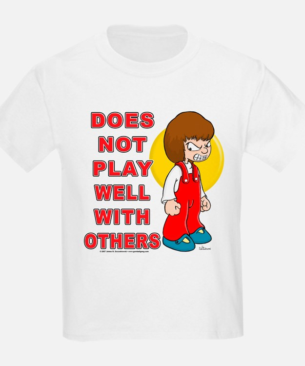 Does Not Play Well With Other Kids T-Shirt