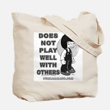Does Not Play Well With Other Tote Bag
