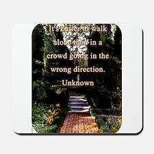 Its Better To Walk Alone - Unknosn Mousepad