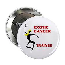 EXOTIC DANCER Button