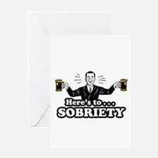 Here's To Sobriety Greeting Card