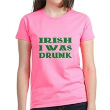 IRISH I Was Drunk Tee
