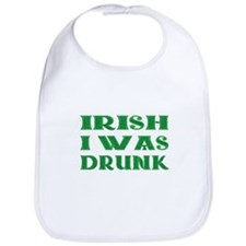 IRISH I Was Drunk Bib