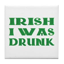 IRISH I Was Drunk Tile Coaster