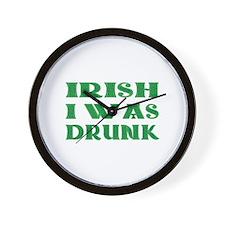 IRISH I Was Drunk Wall Clock