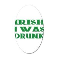 IRISH I Was Drunk Wall Decal