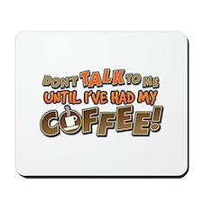 Had My Coffee Mousepad