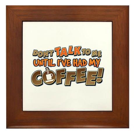 Had My Coffee Framed Tile