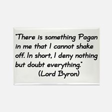 Lord Byron Pagan Quote Rectangle Magnet