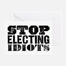 Elected Idiots Greeting Card