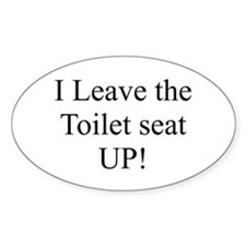 I leave the toilet seat UP Oval Decal