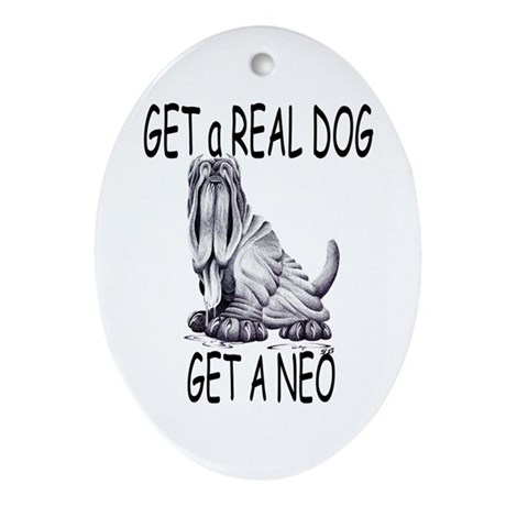Get a Real Dog ~ Get a Neo Oval Ornament