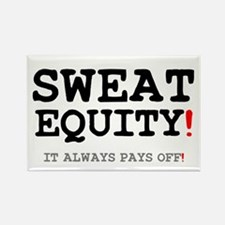 SWEAT EQUITY! Magnets