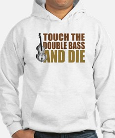 Double Bass:Touch/Die Hoodie
