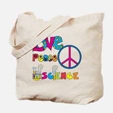 Love Peace Science Tote Bag