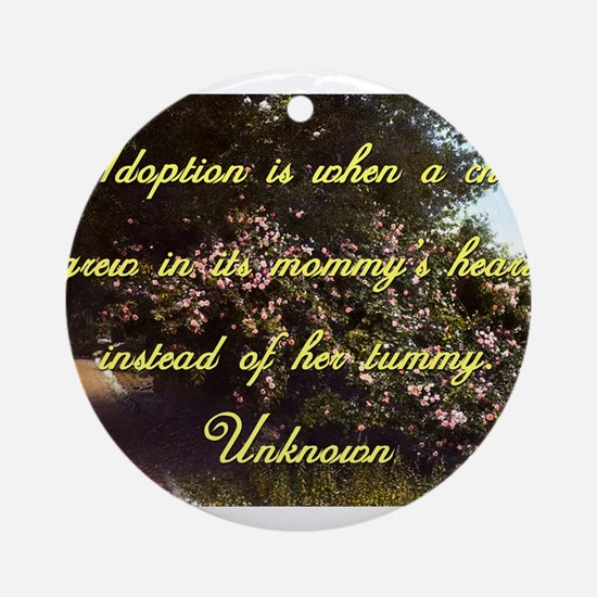 Adoption Is When A Child - Unknown Round Ornament