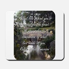 What Lies Behind You - R W Emerson Mousepad