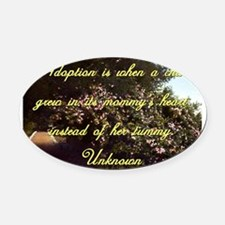 Adoption Is When A Child - Unknown Oval Car Magnet